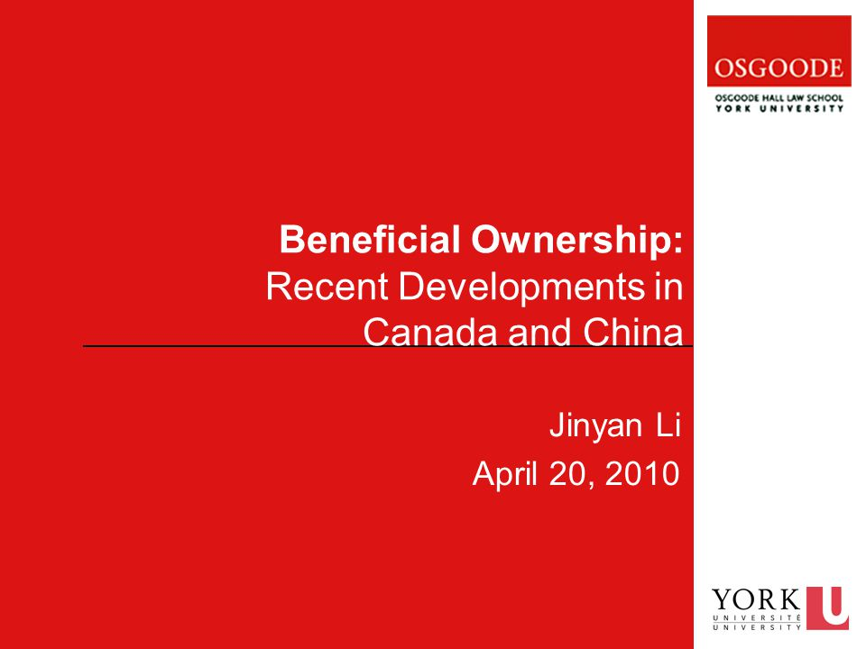 Beneficial Ownership: Recent Developments in Canada and China Jinyan Li April 20, 2010