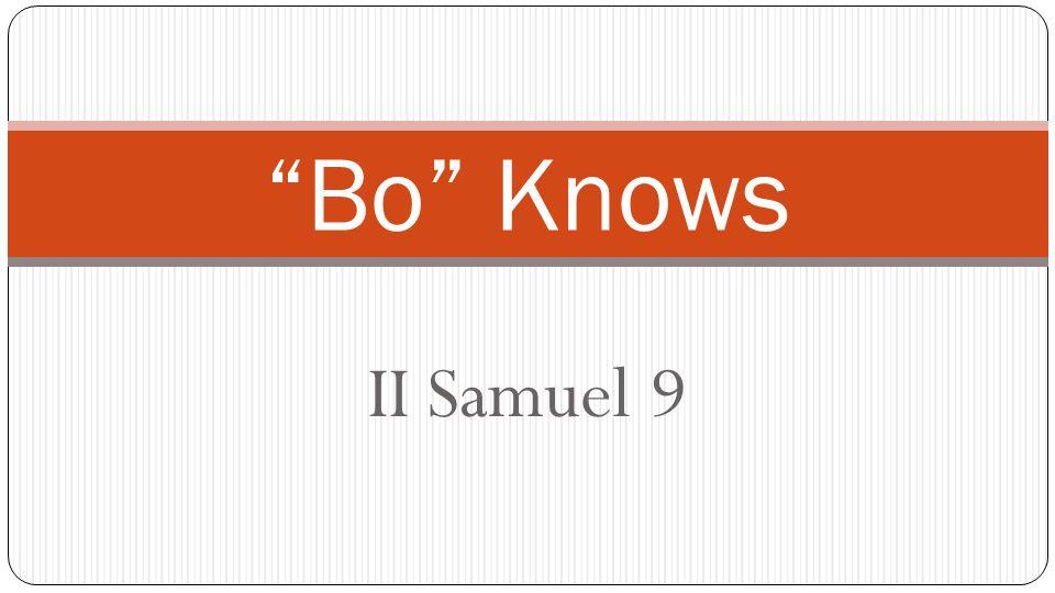 II Samuel 9 Bo Knows
