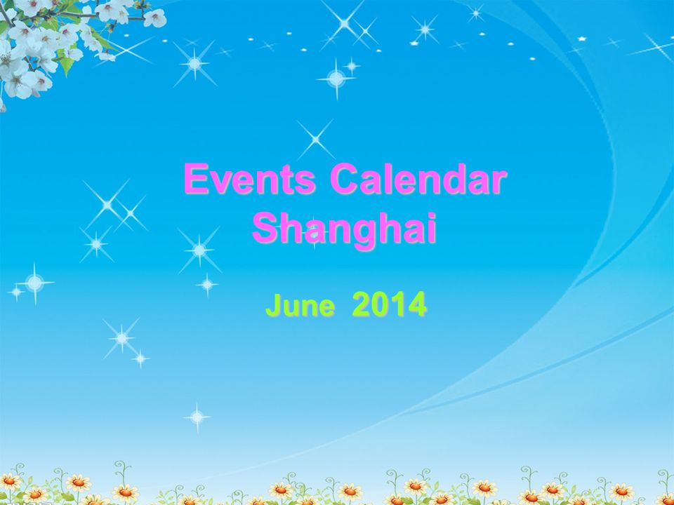 Events Calendar Shanghai June 2014
