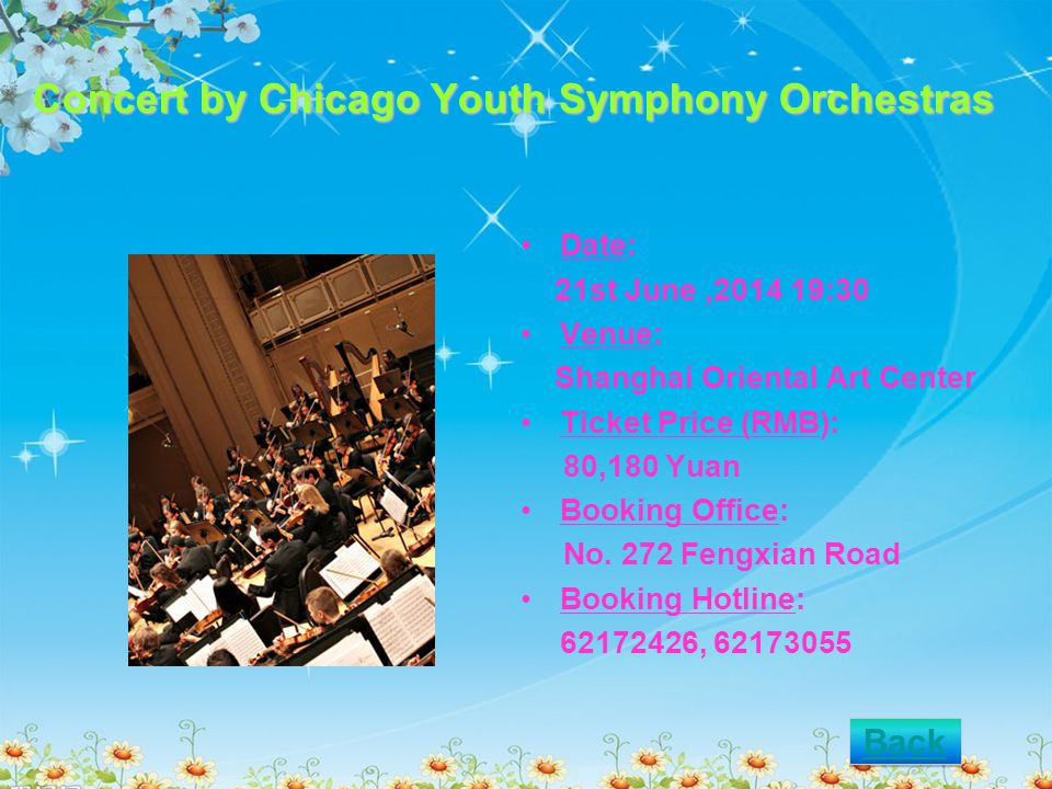 Concert by Chicago Youth Symphony Orchestras Date: 21st June,2014 19:30 Venue: Shanghai Oriental Art Center Ticket Price (RMB): 80,180 Yuan Booking Office: No.