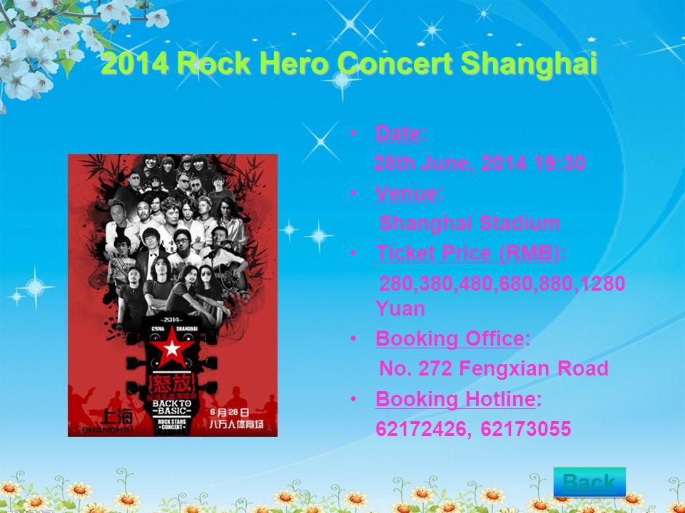 2014 Rock Hero Concert Shanghai Date: 28th June, 2014 19:30 Venue: Shanghai Stadium Ticket Price (RMB): 280,380,480,680,880,1280 Yuan Booking Office: