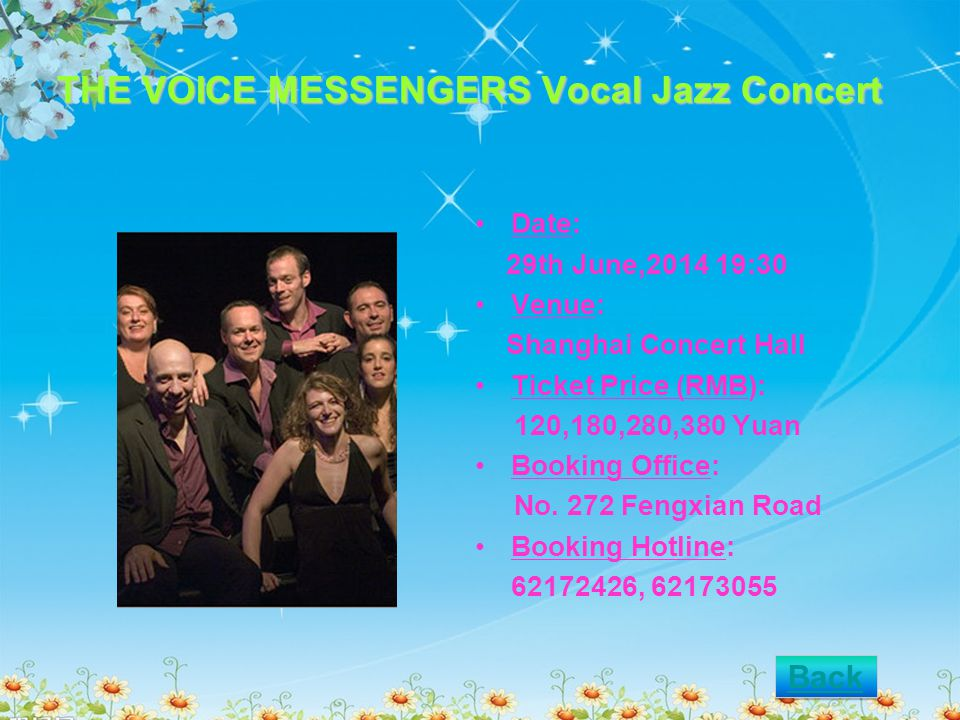 THE VOICE MESSENGERS Vocal Jazz Concert Date: 29th June,2014 19:30 Venue: Shanghai Concert Hall Ticket Price (RMB): 120,180,280,380 Yuan Booking Office: No.