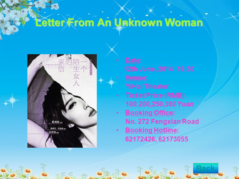 Letter From An Unknown Woman Date: 12th June, 2014 19:30 Venue: YiHai Theater Ticket Price (RMB): 100,200,250,380 Yuan Booking Office: No.