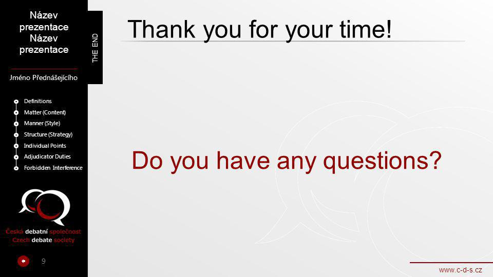 Thank you for your time.Do you have any questions.