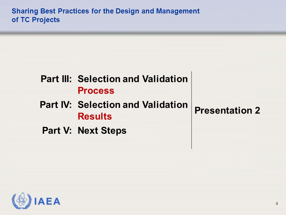 IAEA Sharing Best Practices for the Design and Management of TC Projects Part III: Selection and Validation Process 5
