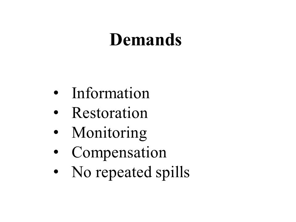 Demands Information Restoration Monitoring Compensation No repeated spills