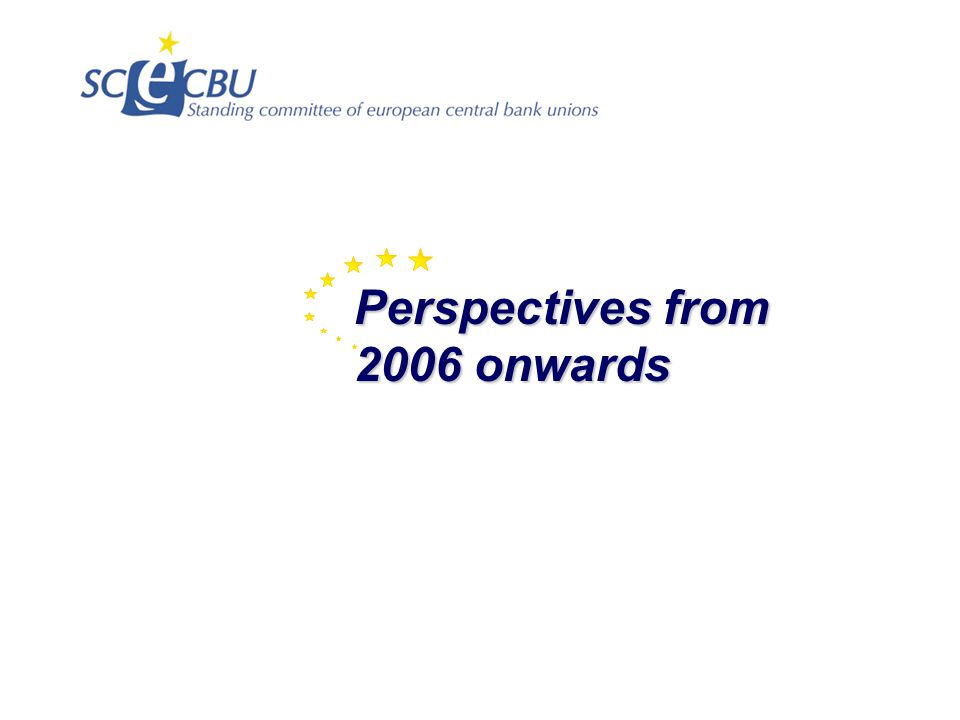 Perspectives from 2006 onwards