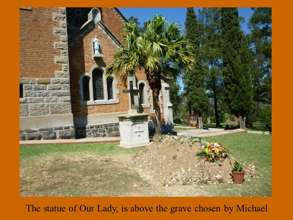 The statue of Our Lady, is above the grave chosen by Michael