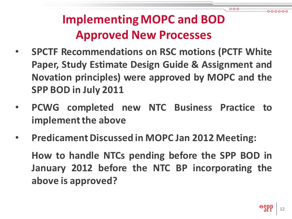 Implementing MOPC and BOD Approved New Processes SPCTF Recommendations on RSC motions (PCTF White Paper, Study Estimate Design Guide & Assignment and