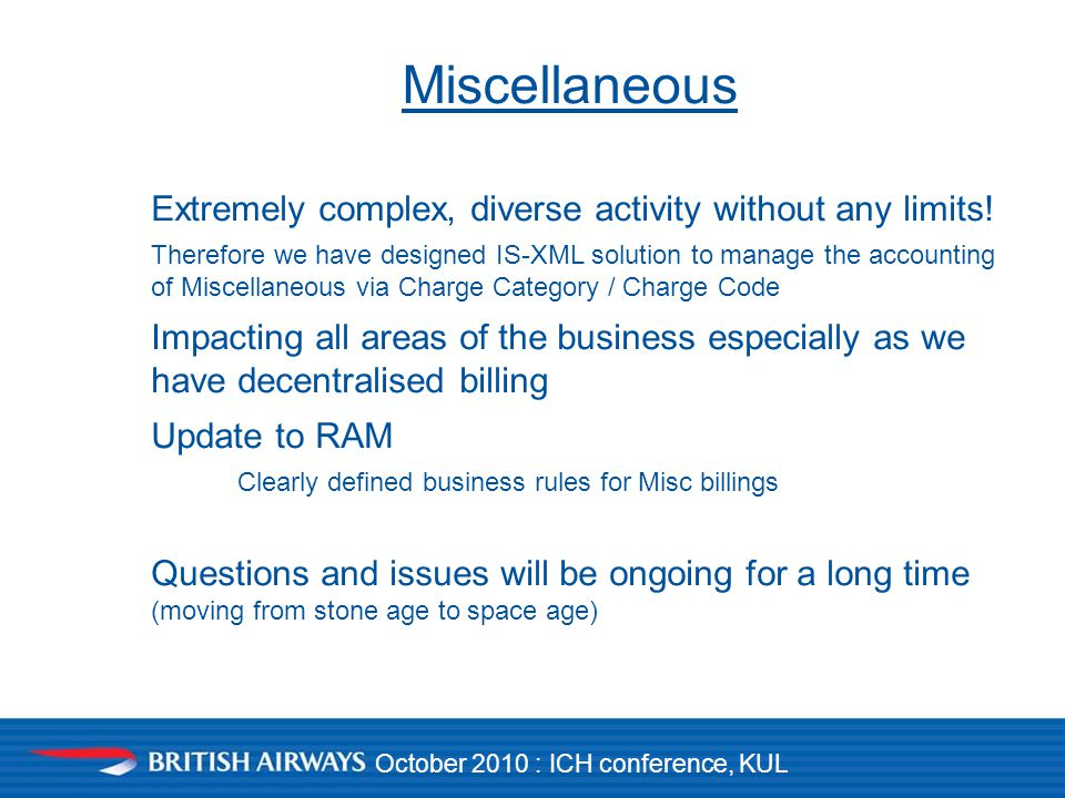 October 2010 : ICH conference, KUL Miscellaneous Extremely complex, diverse activity without any limits.