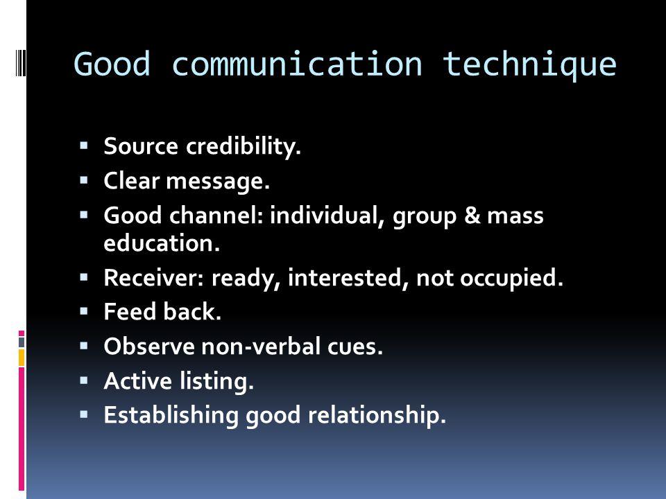 Good communication technique  Source credibility.