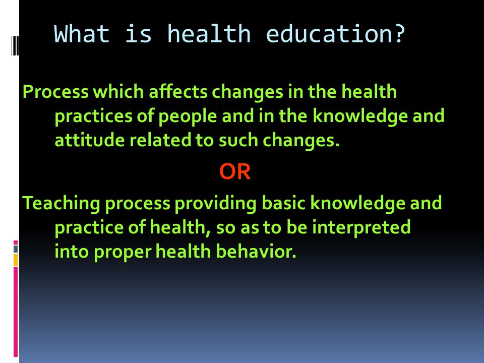 Aims of Health education 1.Health promotion and disease prevention.