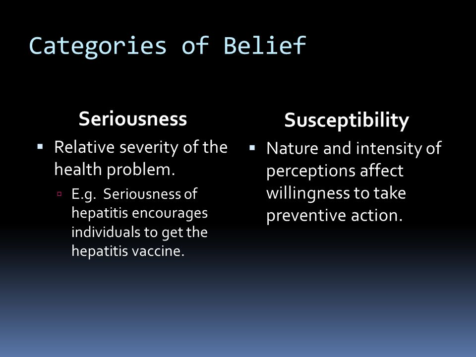 Categories of Belief Seriousness  Relative severity of the health problem.