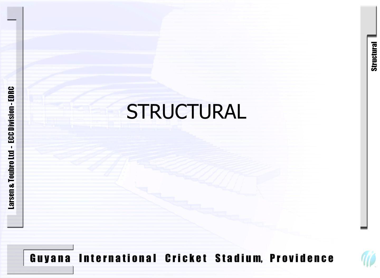 G u y a n a I n t e r n a t i o n a l C r i c k e t S t a d i u m, P r o v i d e n c e Larsen & Toubro Ltd - ECC Division - EDRC 1 Structural
