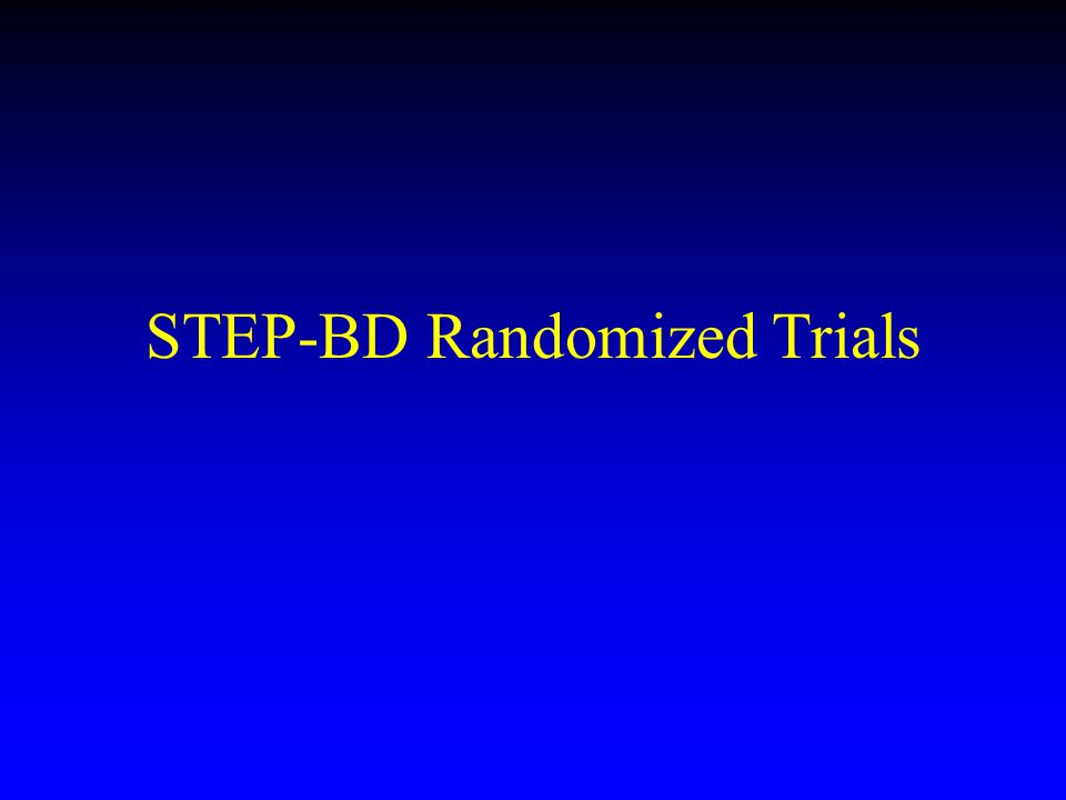 STEP-BD Randomized Trials