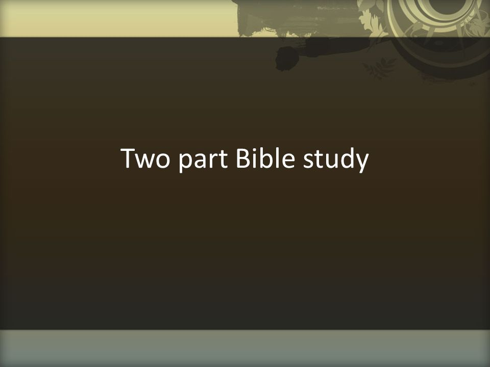 Two part Bible study