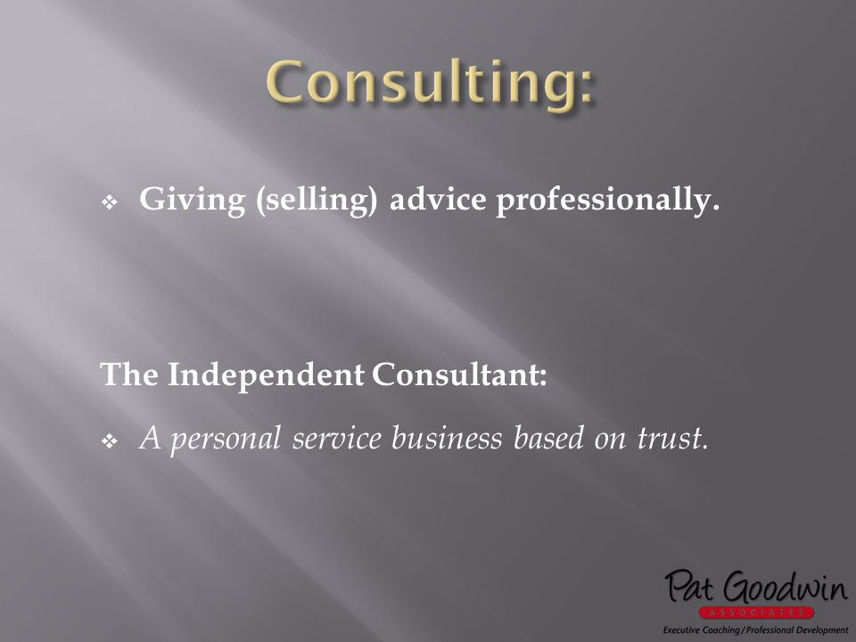  Giving (selling) advice professionally.