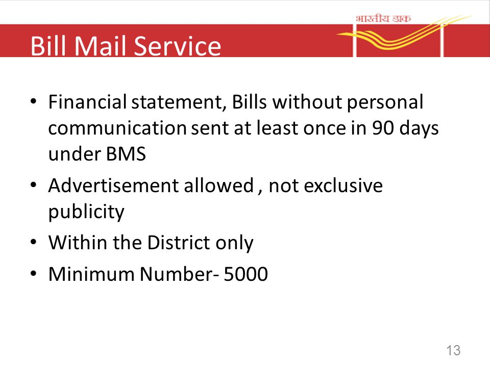 13 Bill Mail Service Financial statement, Bills without personal communication sent at least once in 90 days under BMS Advertisement allowed, not excl