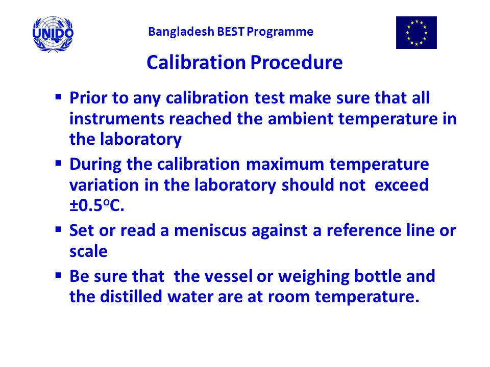 Calibration Procedure  Prior to any calibration test make sure that all instruments reached the ambient temperature in the laboratory  During the ca