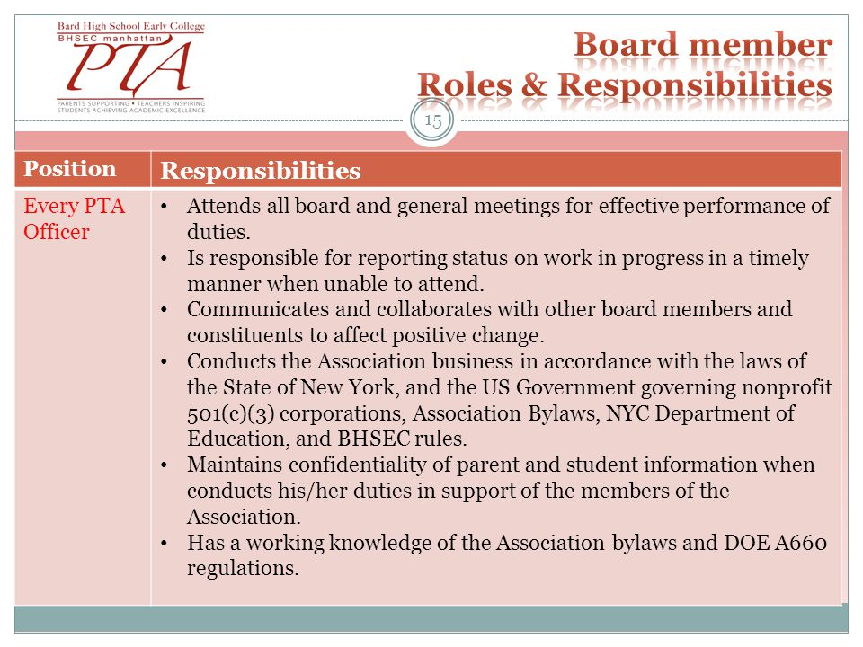 Position Responsibilities Every PTA Officer Attends all board and general meetings for effective performance of duties.