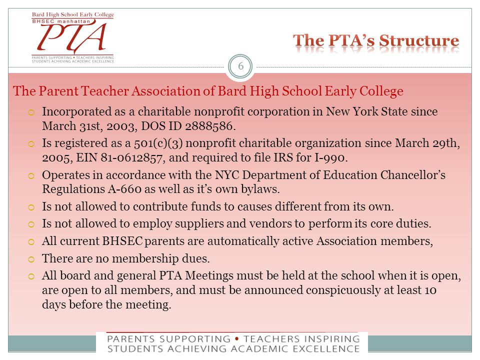 The Parent Teacher Association of Bard High School Early College  Incorporated as a charitable nonprofit corporation in New York State since March 31st, 2003, DOS ID 2888586.