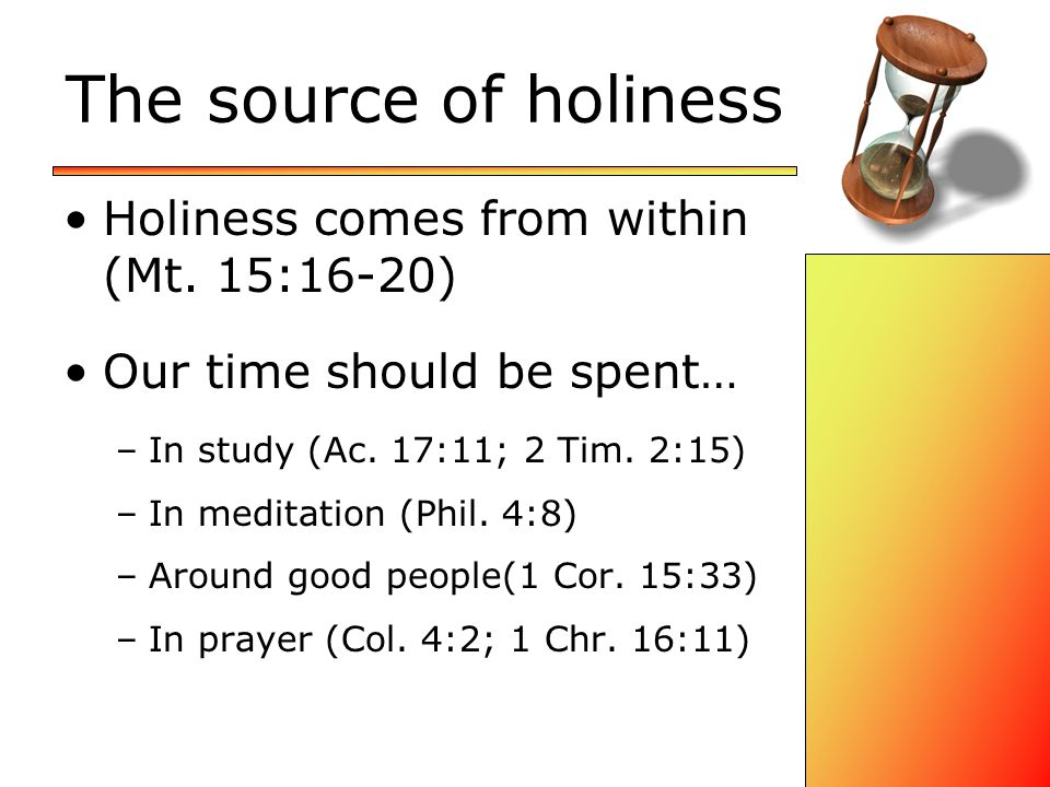 The source of holiness Holiness comes from within (Mt.