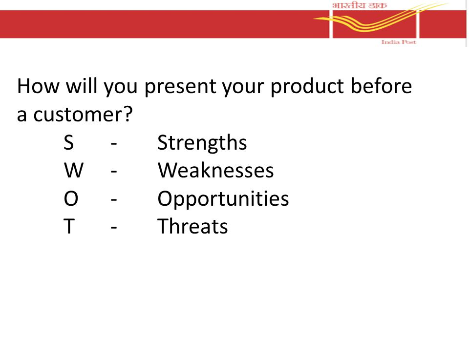 How will you present your product before a customer.