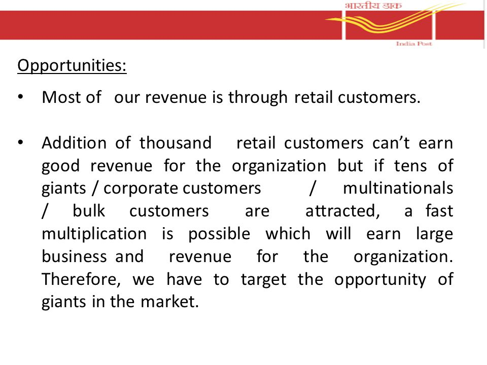 Opportunities: Most of our revenue is through retail customers.