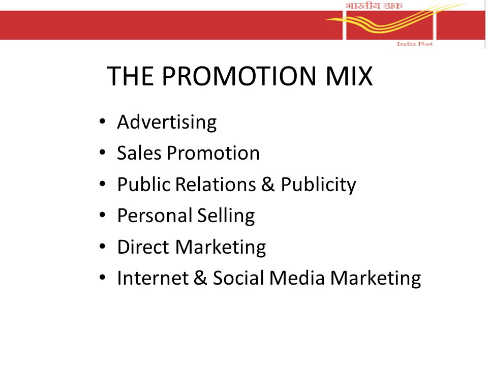 THE PROMOTION MIX Advertising Sales Promotion Public Relations & Publicity Personal Selling Direct Marketing Internet & Social Media Marketing