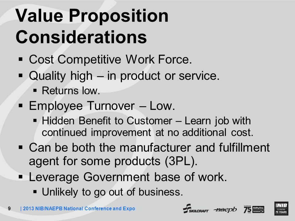 10| 2013 NIB/NAEPB National Conference and Expo Value Proposition Consideration  U.S.A.