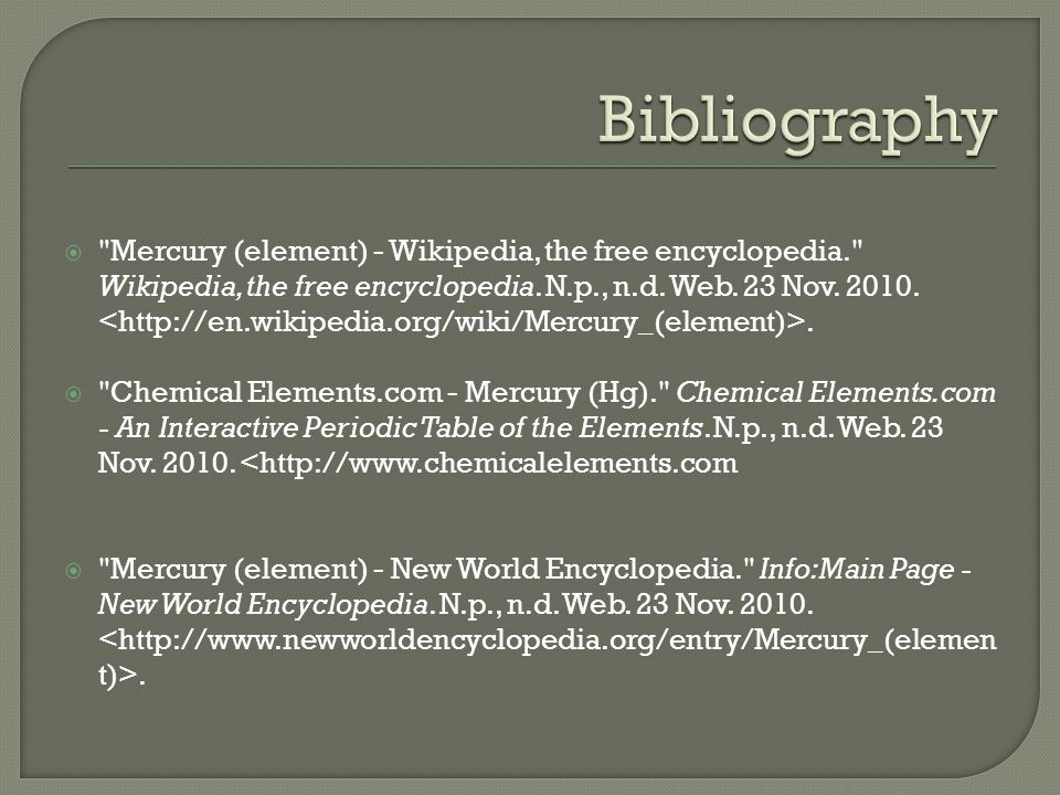  Mercury (element) - Wikipedia, the free encyclopedia. Wikipedia, the free encyclopedia.