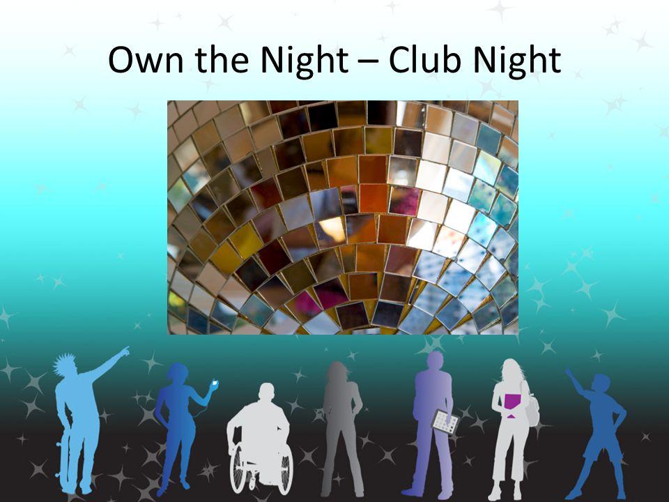 Own the Night – Club Night
