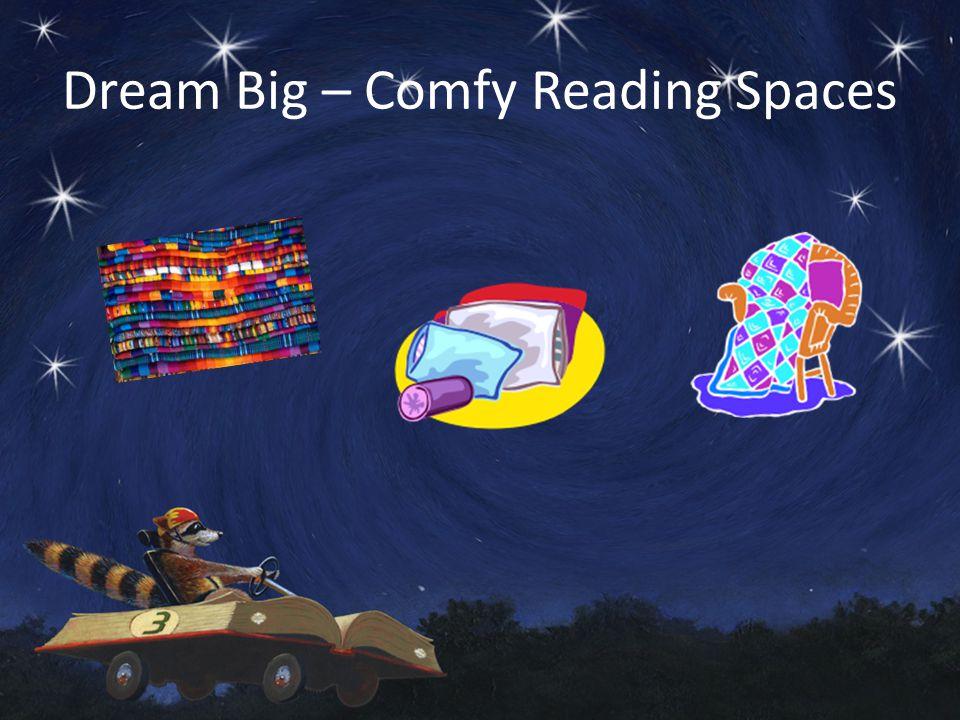 Dream Big – Comfy Reading Spaces