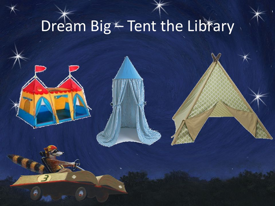 Dream Big – Tent the Whole Room