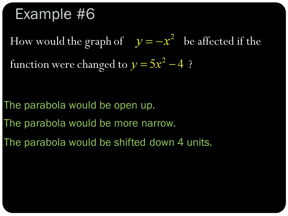 Example #7 Write the equation in vertex form; then describe the transformations.