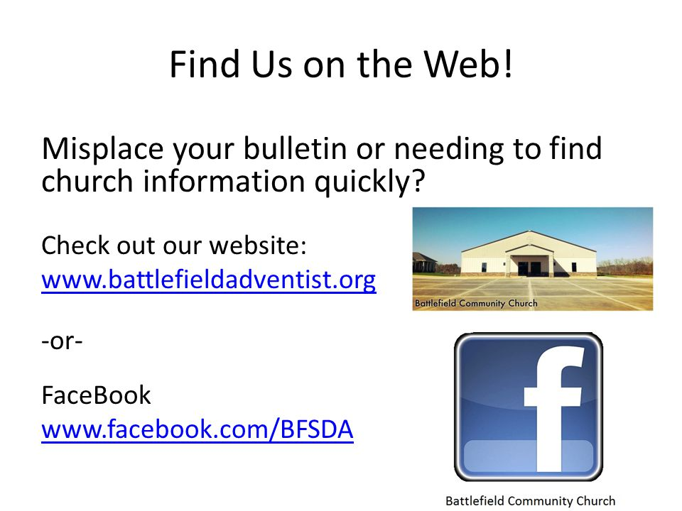 Find Us on the Web. Misplace your bulletin or needing to find church information quickly.
