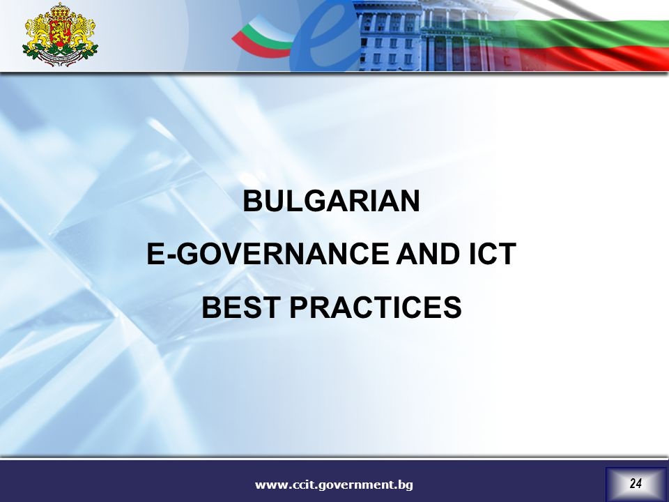 www.ccit.government.bg 24 BULGARIAN E-GOVERNANCE AND ICT BEST PRACTICES