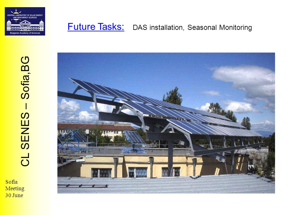 CL SENES – Sofia,BG Sofia Meeting 30 June Future Tasks: DAS installation, Seasonal Monitoring