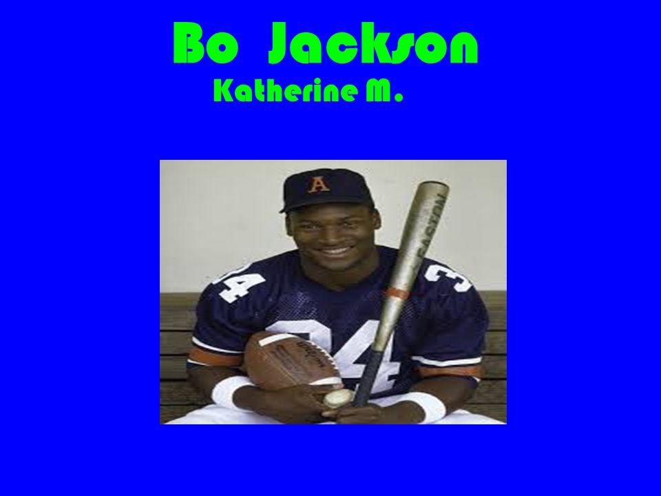 Bo Jackson Katherine M.