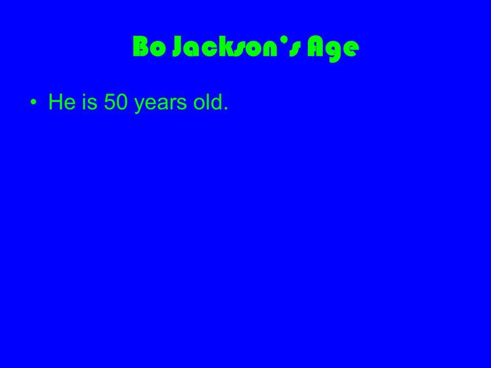 Bo Jackson's Age He is 50 years old.