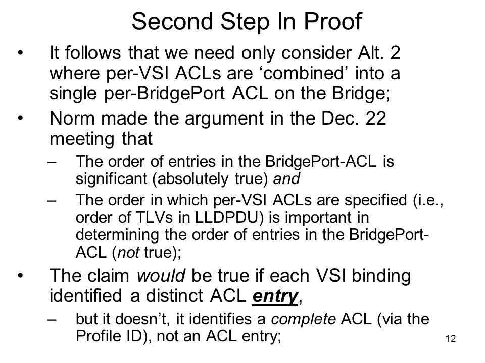 12 Second Step In Proof It follows that we need only consider Alt. 2 where per-VSI ACLs are 'combined' into a single per-BridgePort ACL on the Bridge;