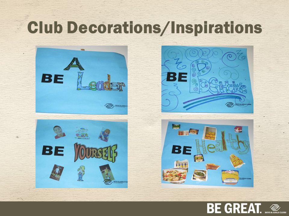 Club Decorations/Inspirations