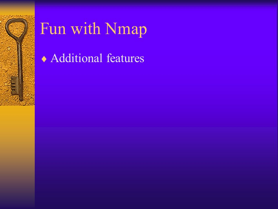 Fun with Nmap  Additional features