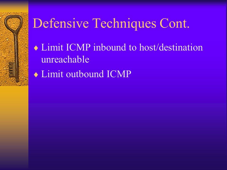 Defensive Techniques Cont.
