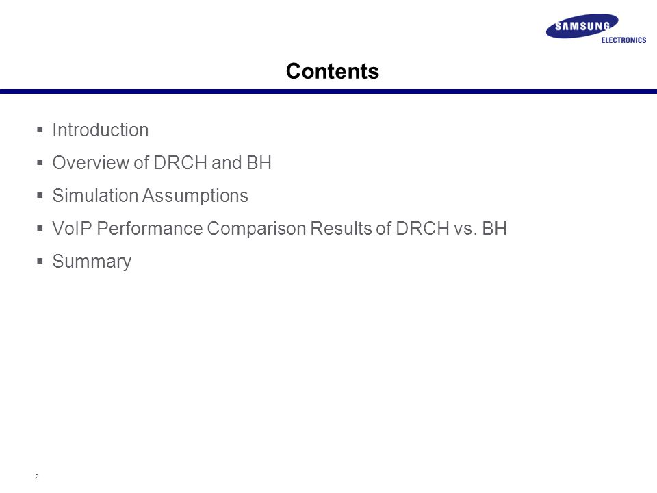 2 Contents  Introduction  Overview of DRCH and BH  Simulation Assumptions  VoIP Performance Comparison Results of DRCH vs.