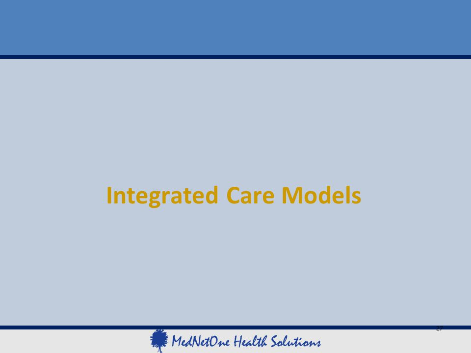 Integrated Care Models 27