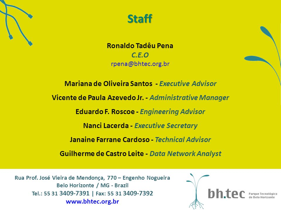 Mariana de Oliveira Santos - Executive Advisor Vicente de Paula Azevedo Jr. - Administrative Manager Eduardo F. Roscoe - Engineering Advisor Nanci Lac