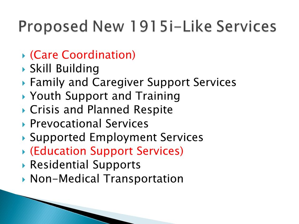  (Care Coordination)  Skill Building  Family and Caregiver Support Services  Youth Support and Training  Crisis and Planned Respite  Prevocation
