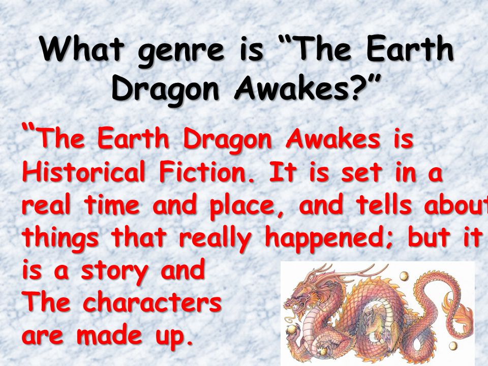 What genre is The Earth Dragon Awakes? The Earth Dragon Awakes is Historical Fiction.