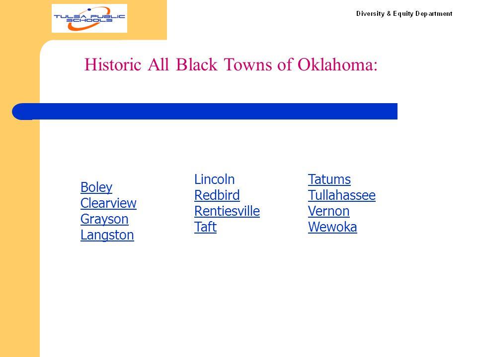 Historic All Black Towns of Oklahoma: Boley Clearview Grayson Langston Lincoln Redbird Rentiesville Taft Tatums Tullahassee Vernon Wewoka